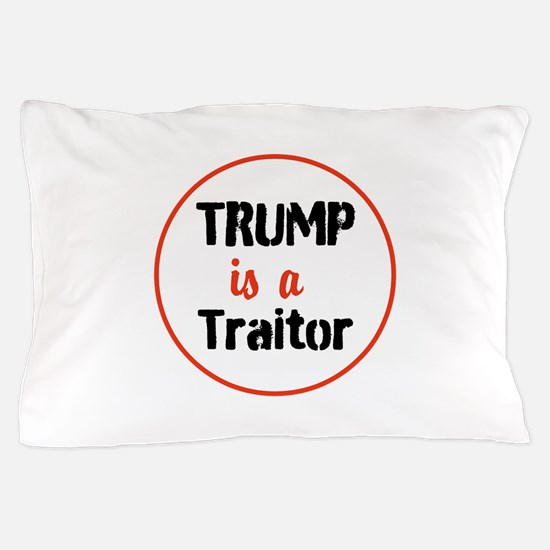Trump is a traitor Pillow Case