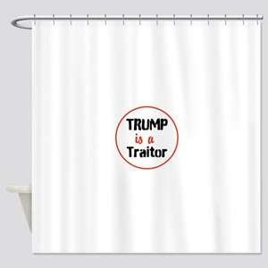 Trump is a traitor Shower Curtain