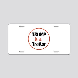 Trump is a traitor Aluminum License Plate