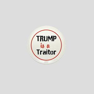Trump is a traitor Mini Button