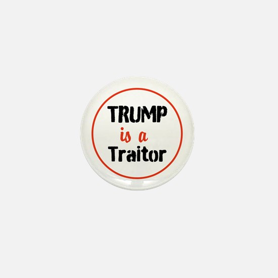 Trump is a traitor Mini Button