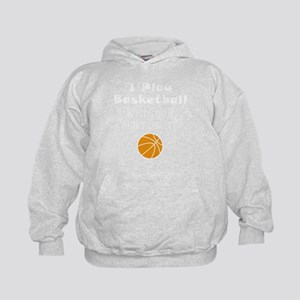 I Play Basketball What's Your Super Power? Sweatsh