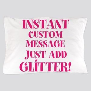 Customized Instant Glitter Pillow Case