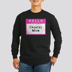 Theater Mom Name Tag Long Sleeve T-Shirt
