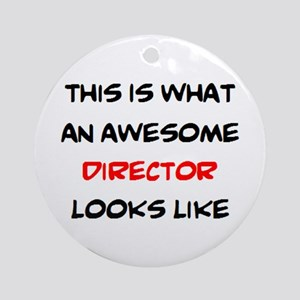 awesome director Round Ornament