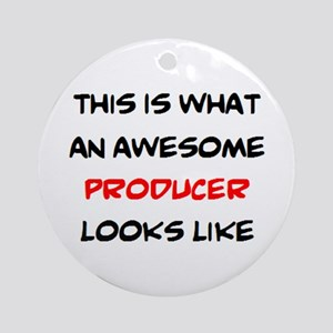 awesome producer Round Ornament
