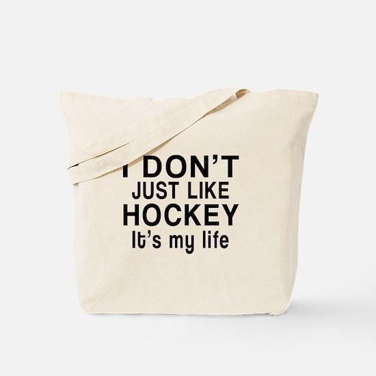 Hockey It Is My Life Tote Bag