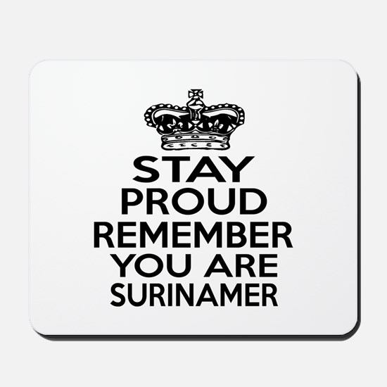 Stay Proud Remember You Are SurinaMer Mousepad