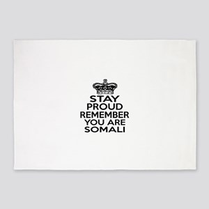 Stay Proud Remember You Are Somali 5'x7'Area Rug