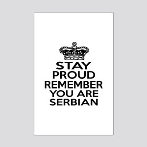 Stay Proud Remember You Are Serb Mini Poster Print