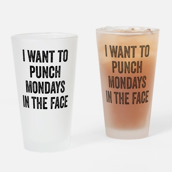 I Want To Punch Mondays In The Face Drinking Glass
