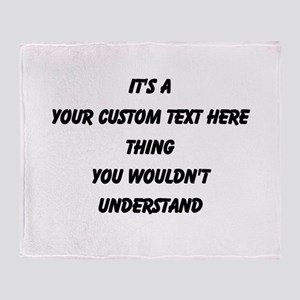 Its A Custom Text Thing Throw Blanket
