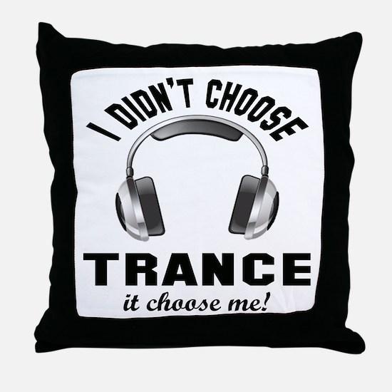 I didn't choose Trance Throw Pillow