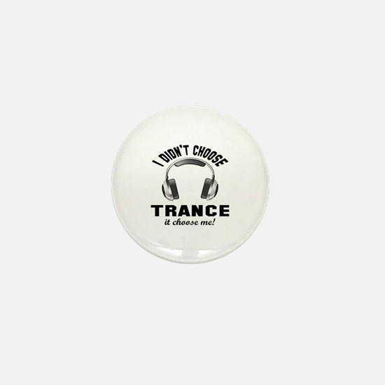 I didn't choose Trance Mini Button