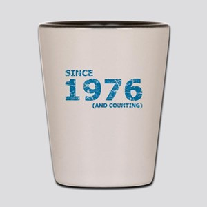 Since 1976 (and counting) Shot Glass
