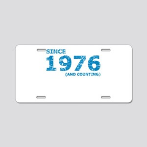 Since 1976 (and counting) Aluminum License Plate