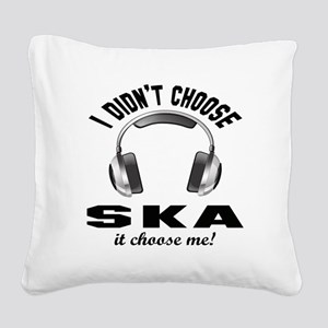 I didn't choose Ska Square Canvas Pillow