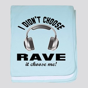 I didn't choose Rave baby blanket