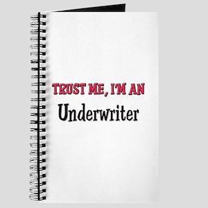 Trust Me I'm an Underwriter Journal
