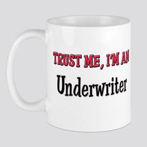 Trust Me I'm an Underwriter Mug