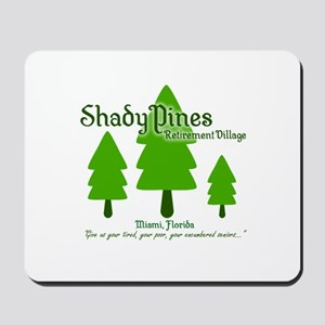 Shady Pines Retirement Village Mousepad