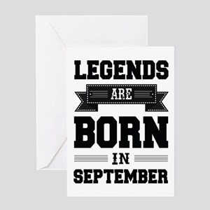 Legends Are Born In September Greeting Cards