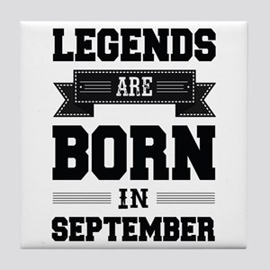 Legends Are Born In September Tile Coaster
