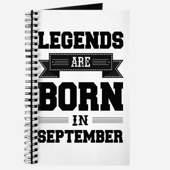 Legends Are Born In September Journal