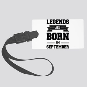 Legends Are Born In September Large Luggage Tag