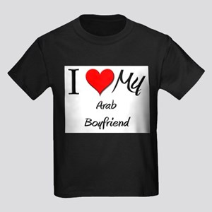 I Love My Arab Boyfriend Kids Dark T-Shirt