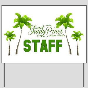 Shady Pines Staff Yard Sign