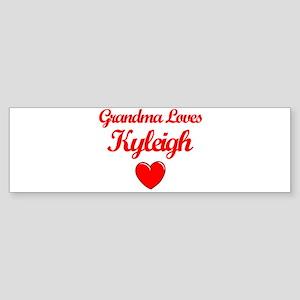 Grandma Loves Kyleigh Bumper Sticker