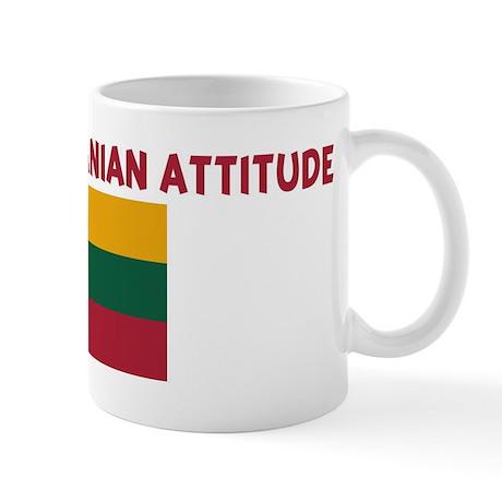I HAVE A LITHUANIAN ATTITUDE Mug