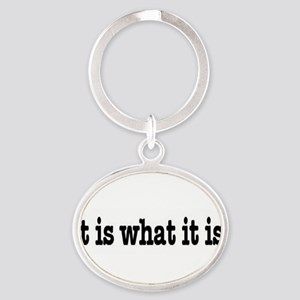 3-IT IS WHAT IT IS Keychains