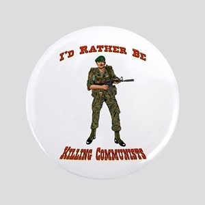 Rather Be Killing Commies Button