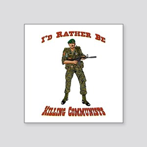Rather Be Killing Commies Sticker