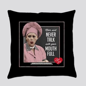 Talk with Mouth Full Everyday Pillow