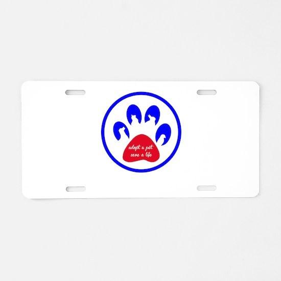 adopt a pet - save a life Aluminum License Plate