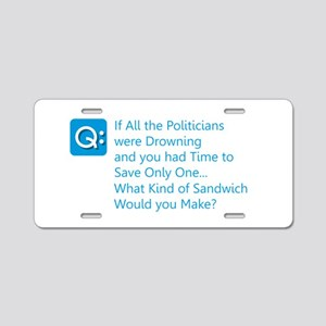 Politician Sandwich Aluminum License Plate