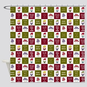 GNOME SAYINGS Shower Curtain