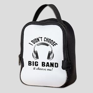 I didn't choose Big Band Neoprene Lunch Bag