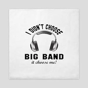 I didn't choose Big Band Queen Duvet