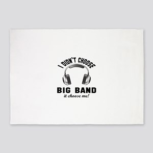 I didn't choose Big Band 5'x7'Area Rug