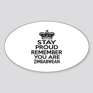 Stay Proud Remember You Are Zimbabw Sticker (Oval)