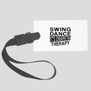 Swing Dance It Is Cheaper Than T Large Luggage Tag