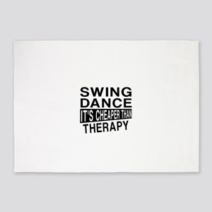 Swing Dance It Is Cheaper Than Ther 5'x7'Area Rug