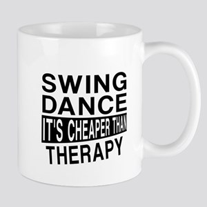 Swing Dance It Is Cheaper Than Therapy Mug