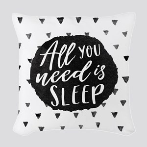 All You Need is Sleep Woven Throw Pillow