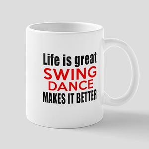 Life Is Great Swing Dance Make It Bette Mug