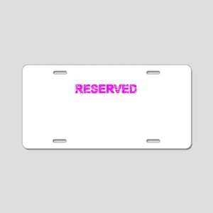Reserved Aluminum License Plate